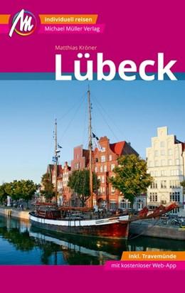 Abbildung von Kröner | Lübeck MM-City - inkl. Travemünde Reiseführer Michael Müller Verlag | 4. Auflage | 2017 | beck-shop.de