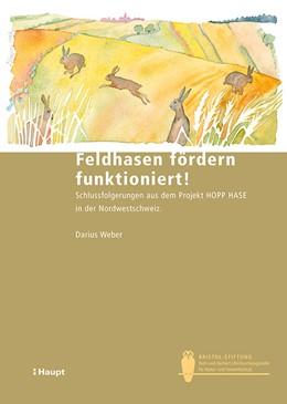 Abbildung von Weber | Feldhasen fördern funktioniert! | 1. Auflage | 2017 | beck-shop.de