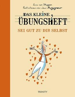 Abbildung von Stappen | Das kleine Übungsheft - Sei gut zu dir selbst | 2. Auflage | 2017 | beck-shop.de