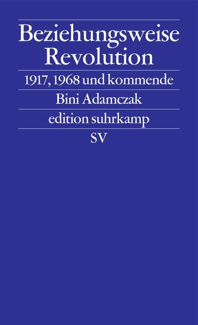 Beziehungsweise Revolution   Adamczak, 2017   Buch (Cover)