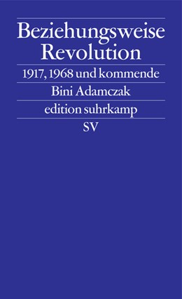Abbildung von Adamczak | Beziehungsweise Revolution | 2017 | 1917, 1968 und kommende