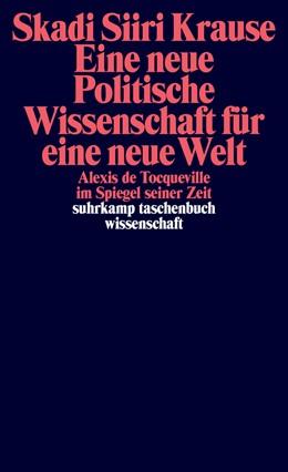 Abbildung von Krause | Eine neue Politische Wissenschaft für eine neue Welt | 1. Auflage | 2017 | beck-shop.de
