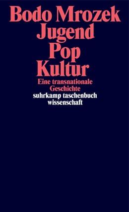 Abbildung von Mrozek | Jugend - Pop - Kultur | 2019 | Eine transnationale Geschichte