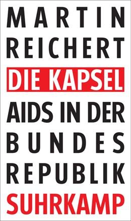 Abbildung von Reichert   Die Kapsel   2018   Aids in der Bundesrepublik