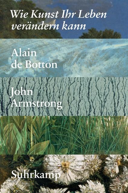 Wie Kunst Ihr Leben verändern kann | Botton / Armstrong, 2017 | Buch (Cover)