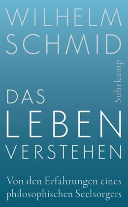 Abbildung von Schmid | Das Leben verstehen | 2017 | Von den Erfahrungen eines phil...