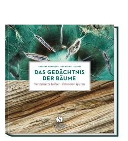 Abbildung von Honegger | Das Gedächtnis der Bäume | 2018 | Versteinerte Hölzer - erinnert...