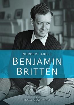 Abbildung von Abels | Benjamin Britten | 2017 | Die aktuelle Biographie