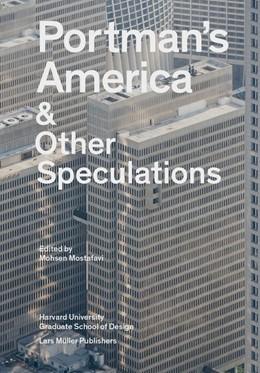 Abbildung von Mostafavi | Portman's America | 2017 | & Other Speculations
