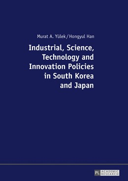Abbildung von Yülek / Han | Industrial, Science, Technology and Innovation Policies in South Korea and Japan | 2017
