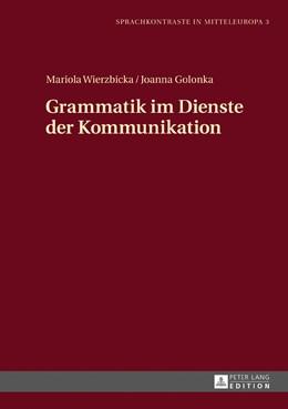 Abbildung von Wierzbicka / Golonka | Grammatik im Dienste der Kommunikation | 2017