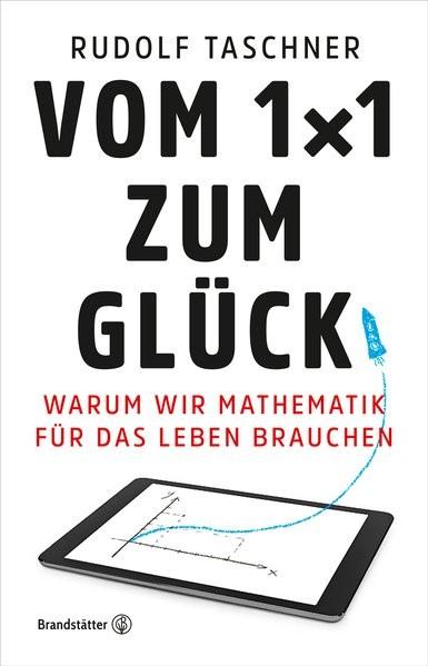 Vom 1x1 zum Glück | Taschner, 2017 | Buch (Cover)