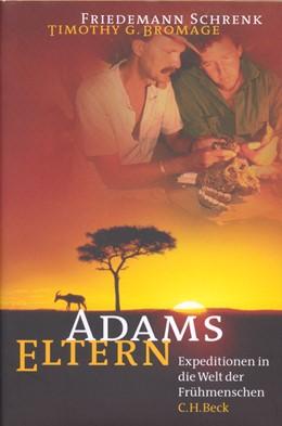 Abbildung von Schrenk, Friedemann / Bromage, Timothy G. | Adams Eltern | 2002 | Expeditionen in die Welt der F...