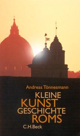 Abbildung von Tönnesmann, Andreas | Kleine Kunstgeschichte Roms | 2002