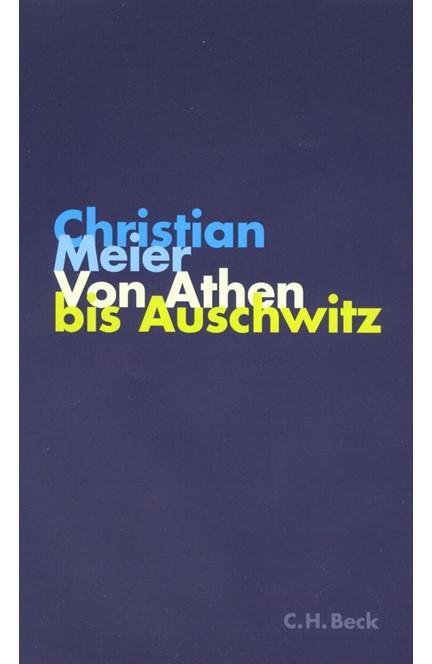 Cover: Christian Meier, Von Athen bis Auschwitz