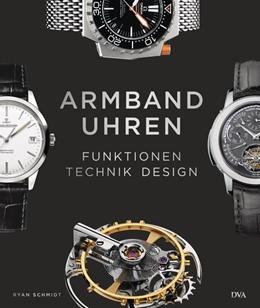 Abbildung von Schmidt | Armbanduhren | 2017 | Technik - Funktionen - Design