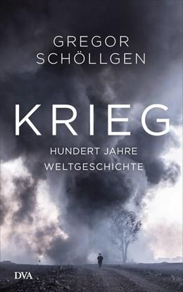 Abbildung von Schöllgen | Krieg | 2017 | Hundert Jahre Weltgeschichte