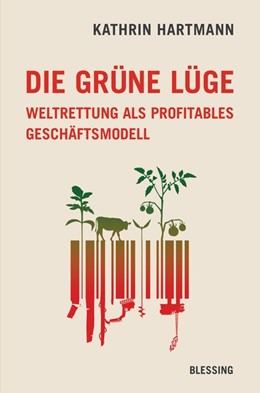Abbildung von Hartmann | Die grüne Lüge | 1. Auflage | 2018 | beck-shop.de