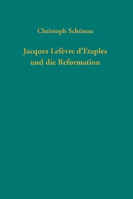 Abbildung von Schönau | Jacques Lefèvre d'Etaples und die Reformation | 2017