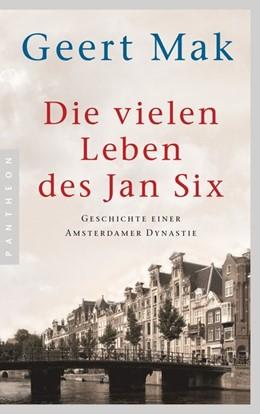 Abbildung von Mak | Die vielen Leben des Jan Six | 2017 | Geschichte einer Amsterdamer D...