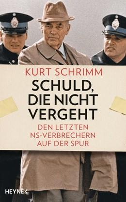 Abbildung von Schrimm | Schuld, die nicht vergeht | 2017 | Den letzten NS-Verbrechern auf...