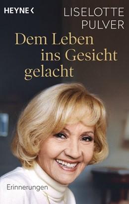 Abbildung von Pulver / Käfferlein   Dem Leben ins Gesicht gelacht   1. Auflage   2017   beck-shop.de
