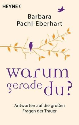 Abbildung von Pachl-Eberhart   Warum gerade du?   1. Auflage   2017   beck-shop.de