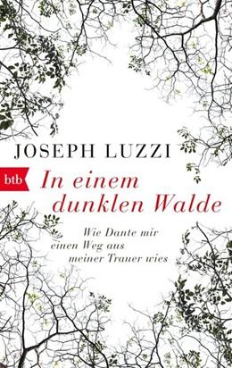 Abbildung von Luzzi | In einem dunklen Walde | 1. Auflage | 2017 | beck-shop.de