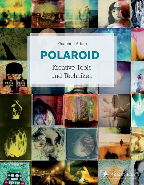Polaroid Kreative Tools und Techniken | Adam, 2017 | Buch (Cover)