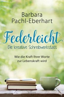 Abbildung von Pachl-Eberhart | Federleicht - Die kreative Schreibwerkstatt | 1. Auflage | 2017 | beck-shop.de