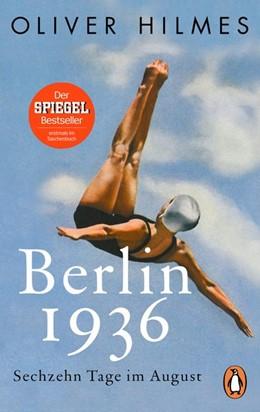 Abbildung von Hilmes | Berlin 1936 | 2017 | Sechzehn Tage im August