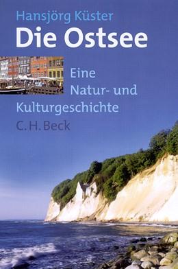 Abbildung von Küster, Hansjörg | Die Ostsee | 2002 | Eine Natur -und Kulturgeschich...