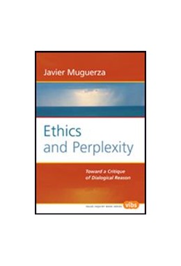 Abbildung von Muguerza | Ethics and Perplexity | 2004 | Toward a Critique of Dialogica... | 157