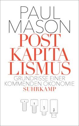 Abbildung von Mason   Postkapitalismus   2018   Grundrisse einer kommenden Öko...