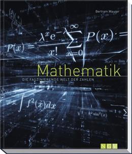 Abbildung von Maurer | Mathematik | 2017 | Die faszinierende Welt der Zah...