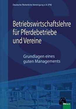 Abbildung von Deutsche Reiterliche Vereinigung e. V. (FN) | Betriebswirtschaftslehre für Pferdebetriebe und Vereine | 1. Auflage | 2018 | beck-shop.de