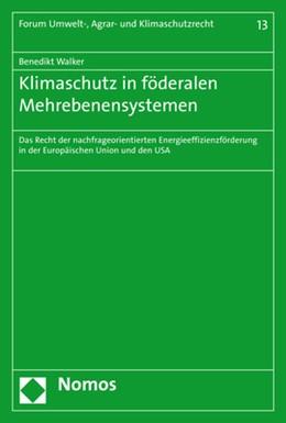 Abbildung von Walker | Klimaschutz in föderalen Mehrebenensystemen | 1. Auflage | 2017 | beck-shop.de