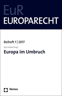 Abbildung von Hilpold | Europa im Umbruch | 2017 | Europarecht Beiheft 1 | 2017 | 1/2017