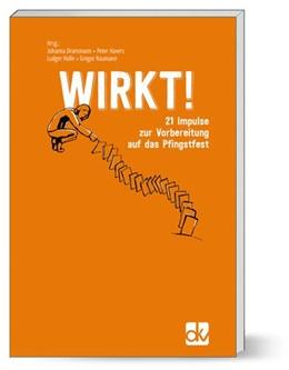 Abbildung von Dransmann / Havers / Holle / Naumann | WIRKT! | 2017 | 21 Impulse zur Vorbereitung au...