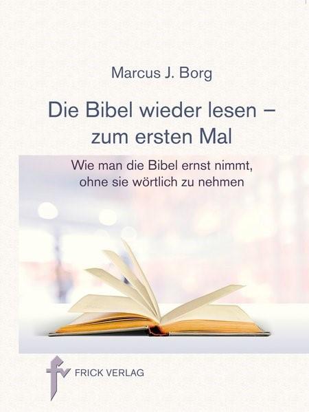 Die Bibel wieder lesen - zum ersten Mal | Borg, 2017 | Buch (Cover)