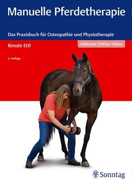 Abbildung von Ettl | Manuelle Pferdetherapie | 2., aktualisierte Auflage. | 2017 | Das Praxisbuch für Osteopathie...