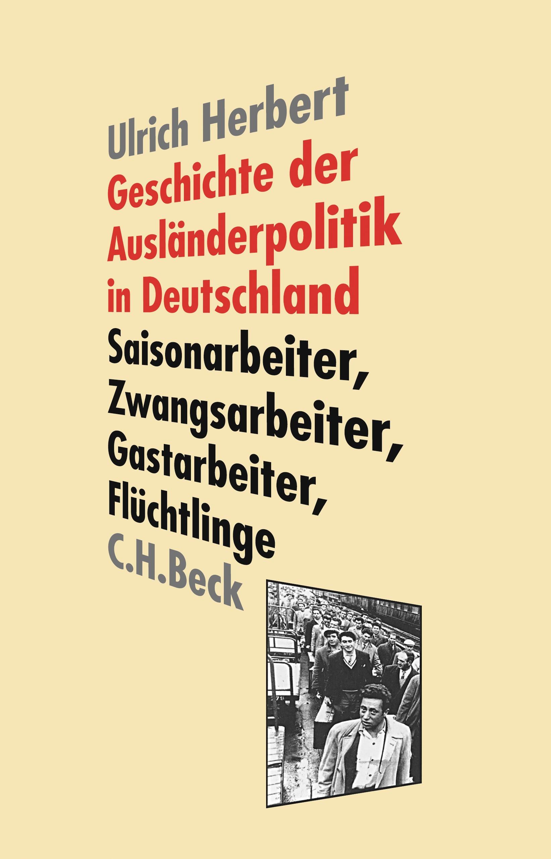 Abbildung von Herbert, Ulrich | Geschichte der Ausländerpolitik in Deutschland | 2. Auflage | 2017