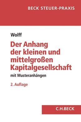 Abbildung von Wolff | Der Anhang der kleinen und mittelgroßen Kapitalgesellschaft | 2. Auflage | 2018 | beck-shop.de