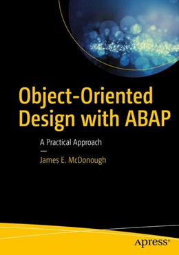 Abbildung von McDonough | Object-Oriented Design with ABAP | 1st ed | 2017 | A Practical Approach