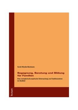 Abbildung von Häseler-Bestmann   Begegnung, Beratung und Bildung für Familien   1. Auflage   2017   beck-shop.de