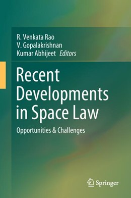 Abbildung von Rao / Gopalkrishnan | Recent Developments in Space Law | 1. Auflage | 2017 | beck-shop.de