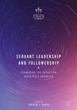 Abbildung von Davis | Servant Leadership and Followership | 1. Auflage | 2017 | beck-shop.de