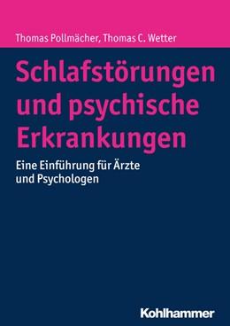 Abbildung von Pollmächer / Wetter | Schlafstörungen und psychische Erkrankungen | 2017 | Eine Einführung für Ärzte und ...