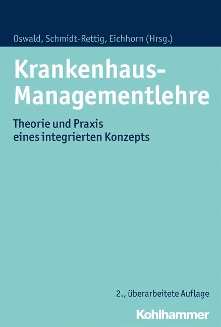 Krankenhaus-Managementlehre | Oswald / Schmidt-Rettig / Eichhorn (Hrsg.) | 2., überarbeitete Auflage, 2017 | Buch (Cover)