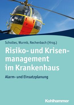 Abbildung von Scholtes / Wurmb / Rechenbach | Risiko- und Krisenmanagement im Krankenhaus | 2018 | Alarm- und Einsatzplanung